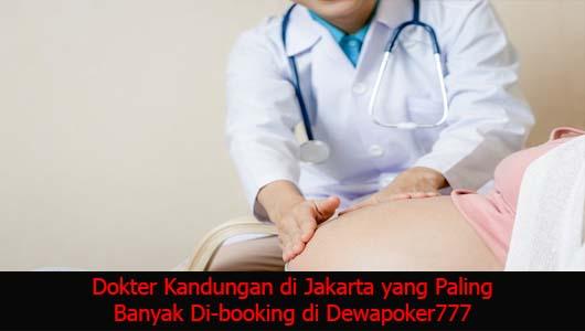 Dokter Kandungan di Jakarta yang Paling Banyak Di-booking di Dewapoker777