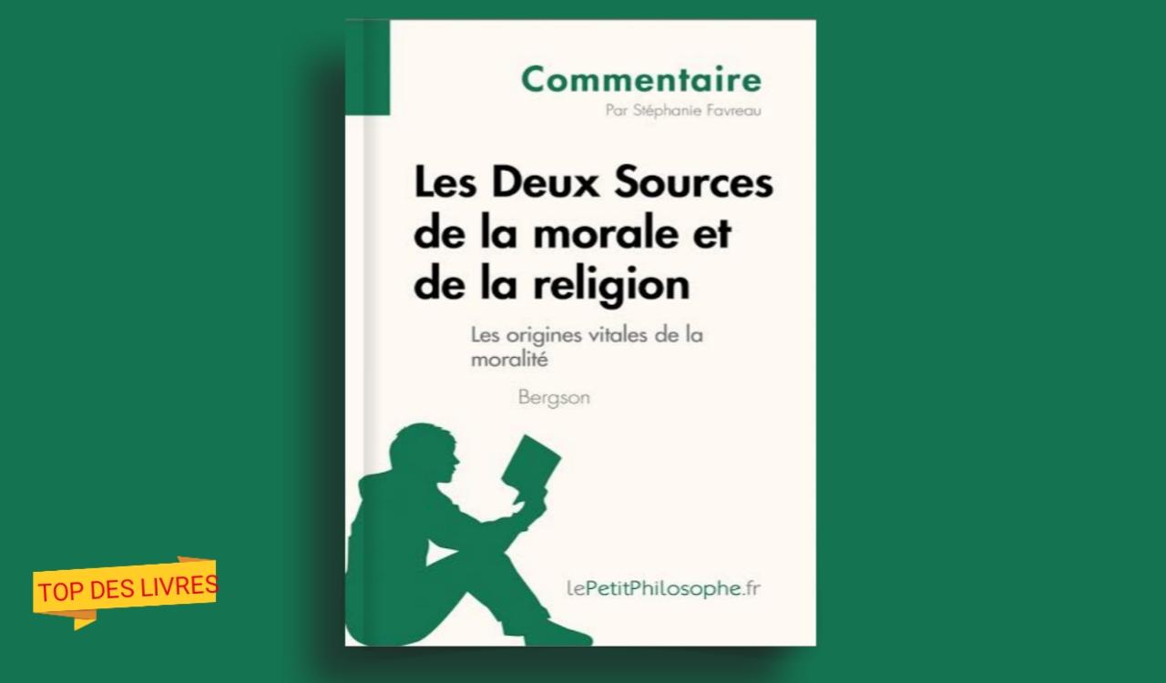 Télécharger : Les deux sources de la morale et de la religion en pdf
