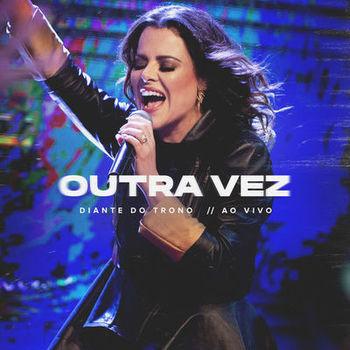CD Outra Vez (Ao Vivo) – Diante do Trono e Ana Paula Valadão (2019) download