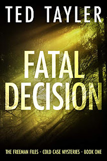 Fatal Decision: The Freeman Files Book 1 - thriller by Ted Tayler - book promotion sites