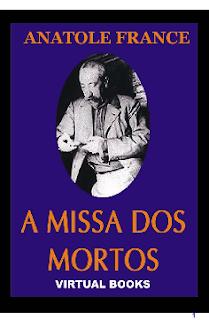 A MISSA DOS MORTOS - Anatole France