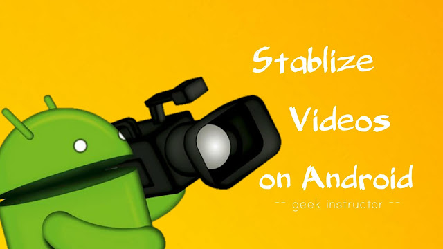 Stabilize shaky videos on Android phone