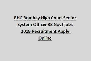 BHC Bombay High Court Senior System Officer 38 Govt jobs 2019 Recruitment Apply  Online