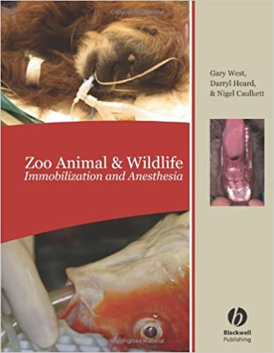 Zoo Animal and Wildlife Immobilization and Anesthesia - WWW.VETBOOKSTORE.COM