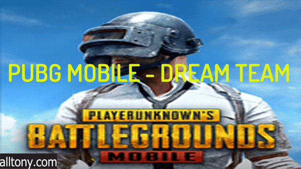 تحميل PUBG MOBILE - DREAM TEAM فريق الأحلام للأندرويد XAPK