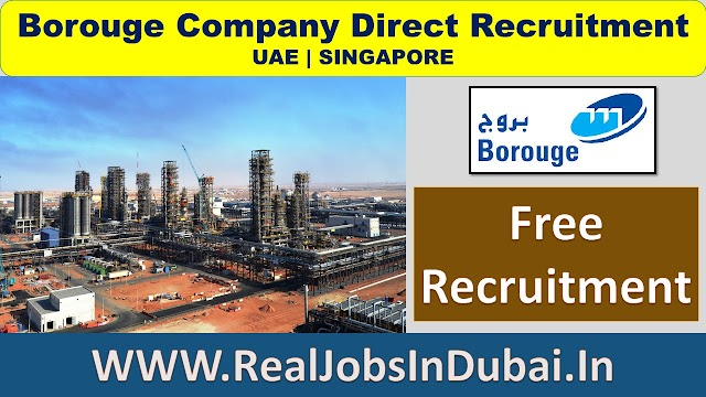 Borouge Company Direct Recruitment In UAE & Singapore.