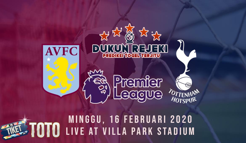 Prediksi Pertandingan Aston Villa vs Tottenham Hotspur 16 Februari 2020