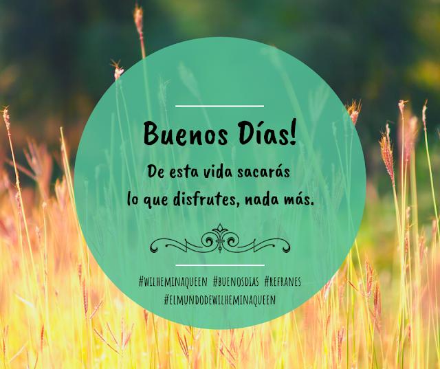 Buenos Días, Refranes, El Mundo de Wilhemina Queen