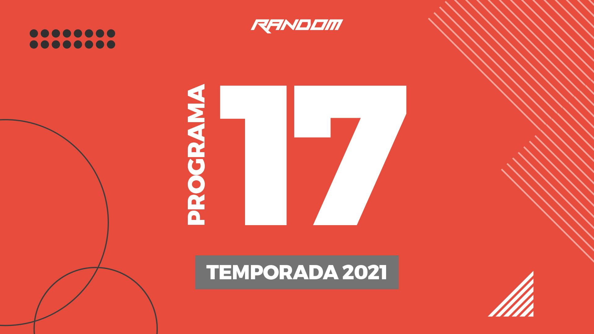 Programa Nº 17 de la Temporada 2021 de Random