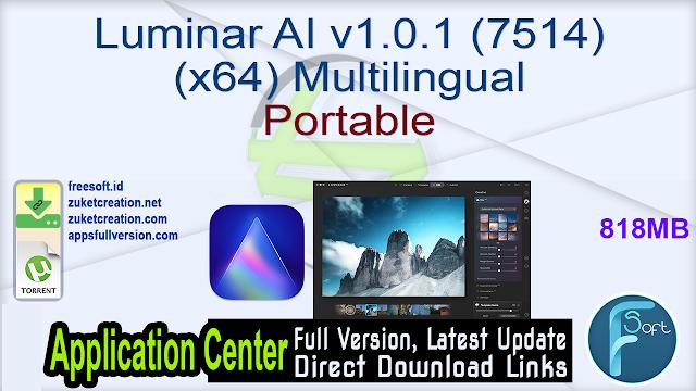 Luminar AI v1.0.1 (7514) (x64) Multilingual Portable