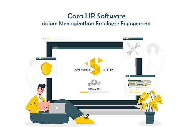 Cara HR Software dalam Meningkatkan Employee Engagement