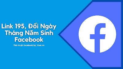Link 195, Đổi Ngày Tháng Năm Sinh Facebook Đã Hết Lượt Đổi