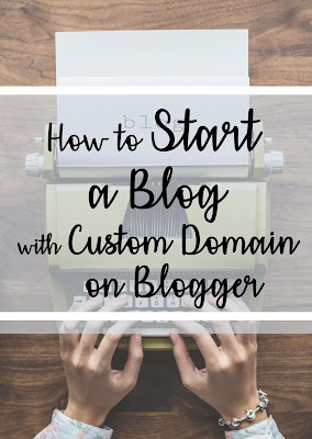 How to Start a Blog with Custom Domain on Blogger