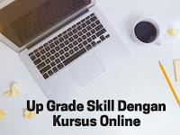 Lebih Mudah Up Grade Skill Dengan Kursus Online