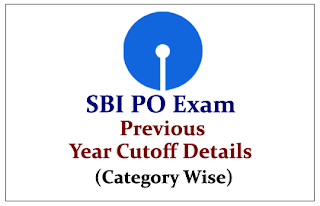 SBI PO Exam- Previous Year Cutoff Details (Category Wise)