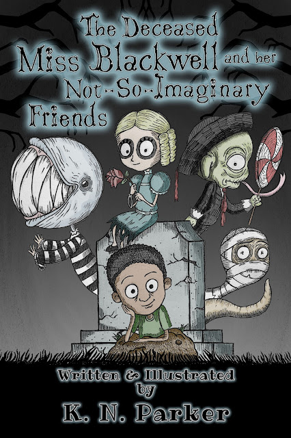 The Deceased Miss Blackwell and her Not-So-Imaginary Friends NOW ON SALE!