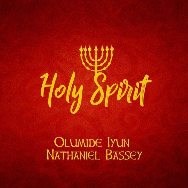 Audio: Olumide Iyun Ft Nathaniel Bassey-Holy Spirit