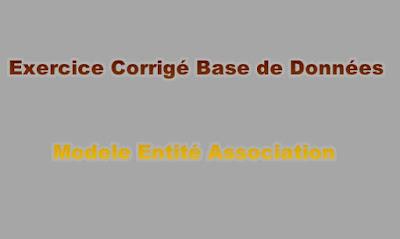 Exercice Corrigé Base de Données Modele Entité Association