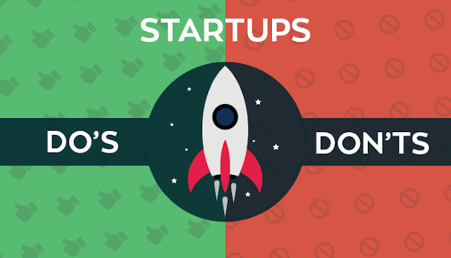 The Dos & Don'ts Every Startup Must Follow in Order to Prosper