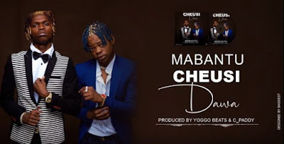 Audio | Mabantu – Cheusidawa MP3 | Download