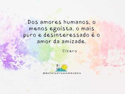 Frases de amizade 1 - Dos amores humanos