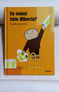 """Co mówi tata Alberta?"", Gunilla Bergström, Zakamarki - recenzja"