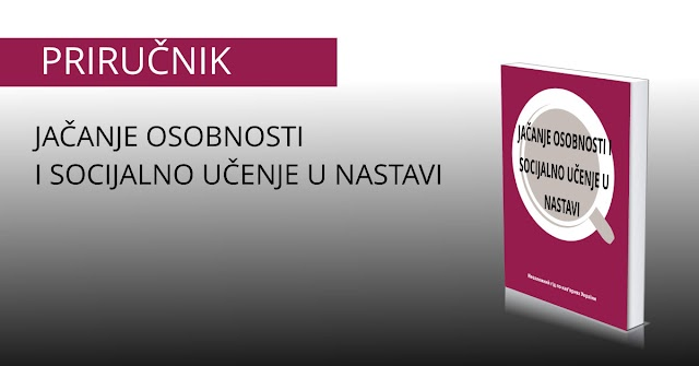 JAČANJE OSOBNOSTI  I SOCIJALNO UČENJE U NASTAVI - PRIRUČNIK PDF