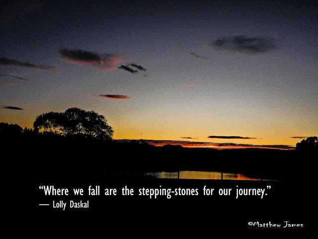 """Where we fall are the stepping-stones for our journey"" - Lolly Daskall"