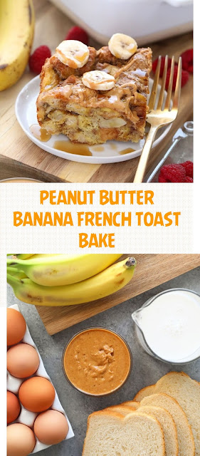 PEANUT BUTTER BANANA FRENCH TOAST BAKE