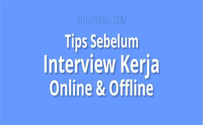 Tips Sebelum Interview Kerja (Offline dan Online)