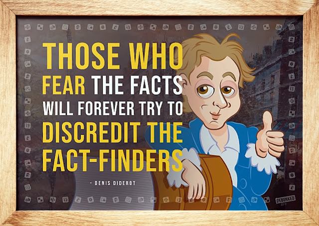 Denis Diderot: Those who fear the facts will forever try to discredit the fact-finders