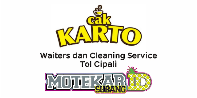 Loker Rest Area Restoran Cak Karto Cipali Subang 2021
