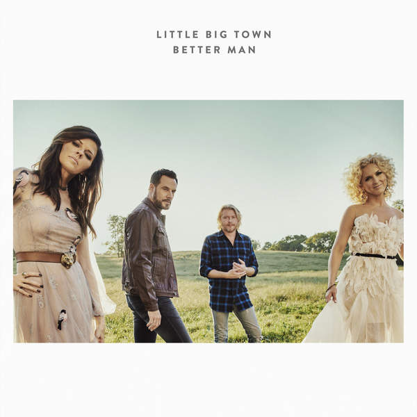 Little Big Town - Better Man - Single Cover