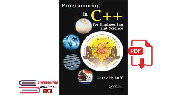 Programming in C++ for Engineering and Science 1st Edition by Larry Nyhoff