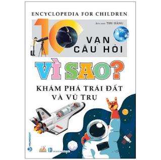10 Vạn Câu Hỏi Vì Sao? Khám Phá Trái Đất Và Vũ Trụ ebook PDF-EPUB-AWZ3-PRC-MOBI