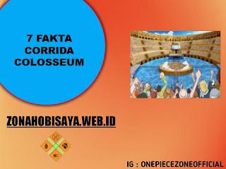 Pemenang Buah Mera Mera no Mi, 7 Fakta Coridda Coloseum