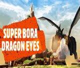 super-bora-dragon-eyes