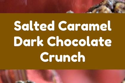 Salted Caramel Dark Chocolate Crunch #christmas #snack