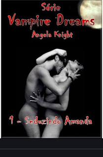 Vampire Dreams I SEDUZINDO AMANDA - Angela Knight