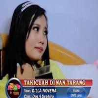 Lirik Lagu Minang Dilla Novera - Takicuah Di Nan Tarang (Album)