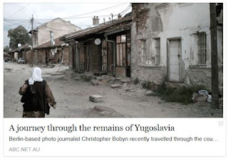 http://www.abc.net.au/news/2016-06-08/the-remains-of-yugoslavia/7473824