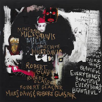 Miles Davis & Robert Glasper - Everything's Beautiful -