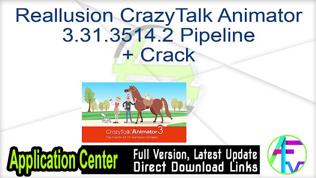 Reallusion CrazyTalk Animator 3.31.3514.2 Pipeline + Crack