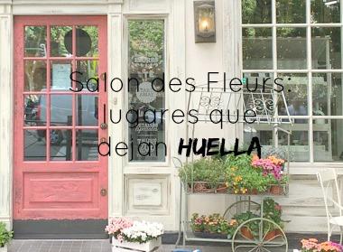 http://mediasytintas.blogspot.com/2016/06/salon-des-fleurs-lugares-que-dejan.html