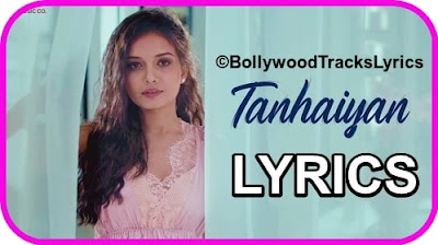 Tanhaiyan-Song-Lyrics