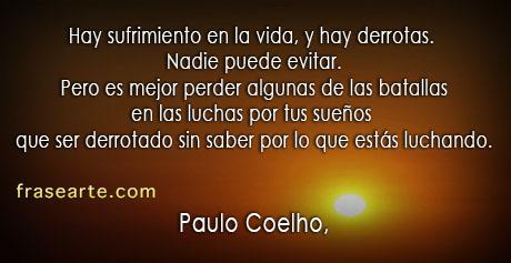 Es mejor perder algunas de las batallas -  Paulo Coelho