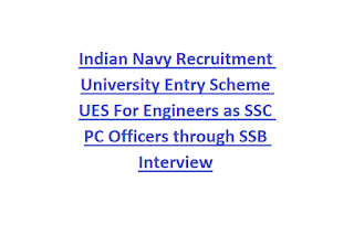 Indian Navy Recruitment University Entry Scheme UES For Engineers as SSC  PC Officers through SSB Interview