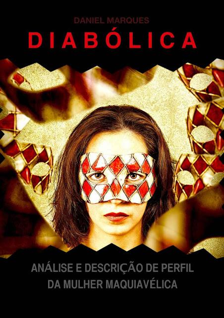 Diabólica Análise e Descrição de Perfil da Mulher Maquiavélica - Daniel Marques.jpg