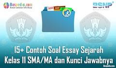 Lengkap - 15+ Contoh Soal Essay Sejarah Kelas 11 SMA/MA dan Kunci Jawabnya Terbaru