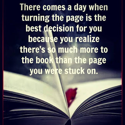 Famous Quotes About Life Changes: there comes a day when turning the page is the best decision for you because you realize